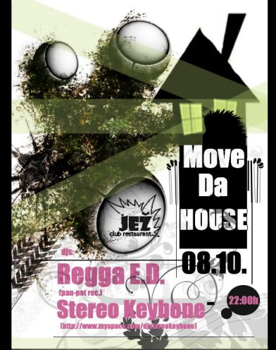 ** MOVE DA HOUSE ** with REGGA E.D. & S.KEYBONE